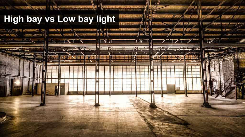 high vs low bay